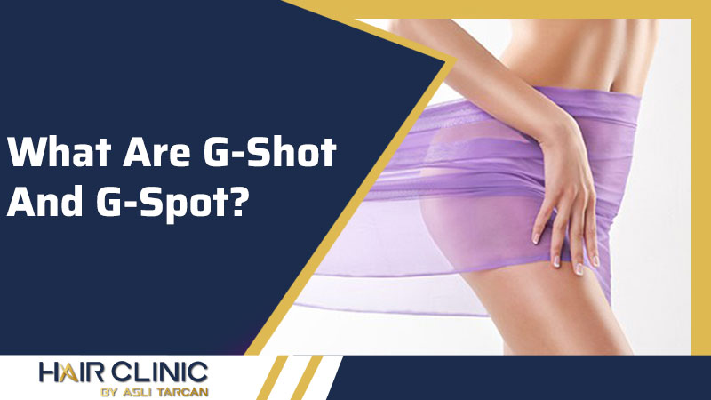 What Are G-Shot And G-Spot?