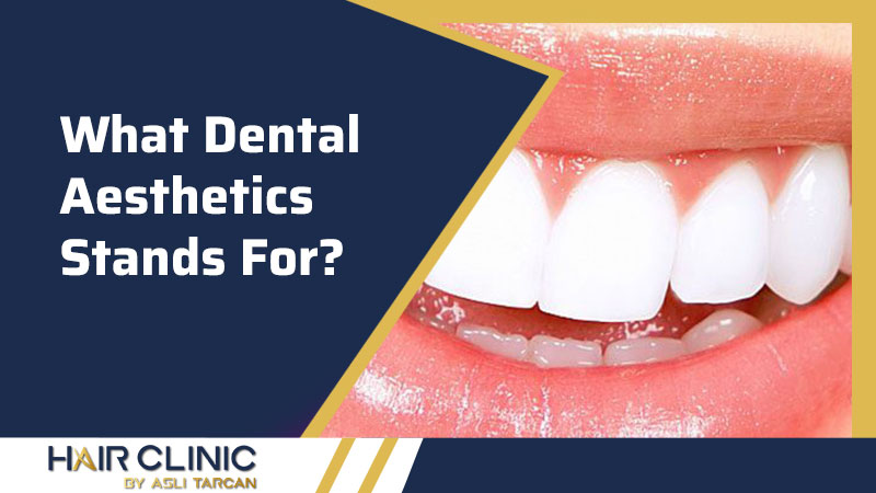What Dental Aesthetics Stands For?