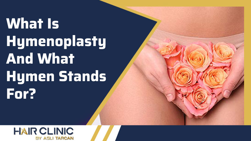 What Is Hymenoplasty And What Hymen Stands For?