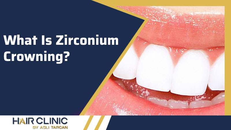 What Is Zirconium Crowning?